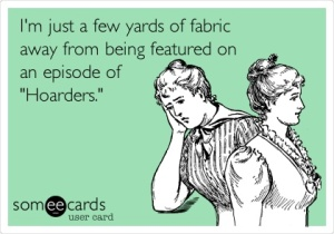 Fabric hoarder!